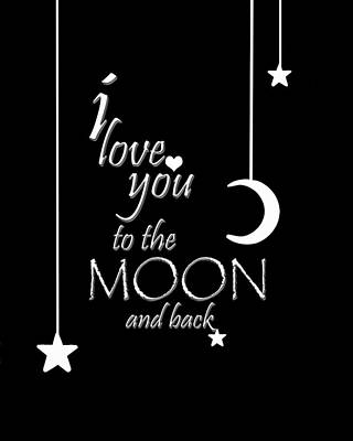 I Love You To The Moon And Back Poster by Cherie Duran