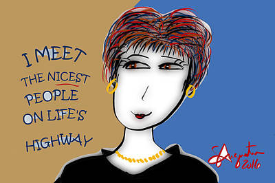 I Meet The Nicrdt People On Life's Highway Poster by Sharon Augustin