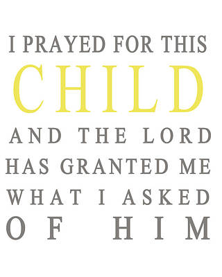 I Prayed For This Child Poster by Georgia Fowler