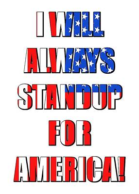 I Will Always Standup For America 4 Poster by Mike McGlothlen