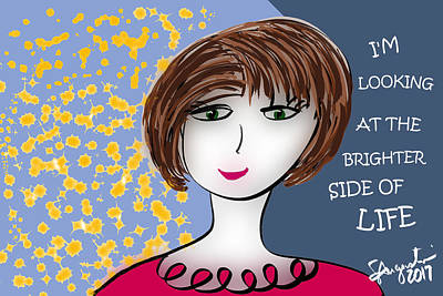 I'm Looking At The Brighter Side Of Life Poster by Sharon Augustin