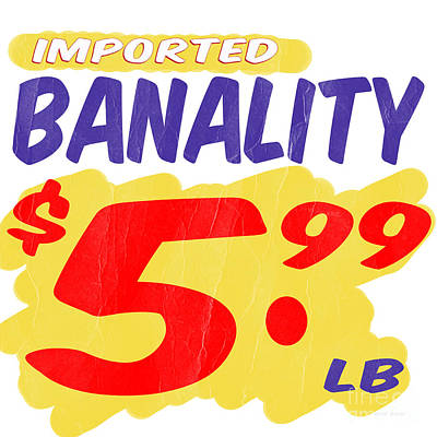Imported Banality Supermarket Sale Sign Poster by Edward Fielding