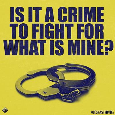 Is It A Crime To Fight For What Is Mine Poster