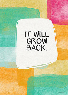 It Will Grow Back- Art By Linda Woods Poster by Linda Woods