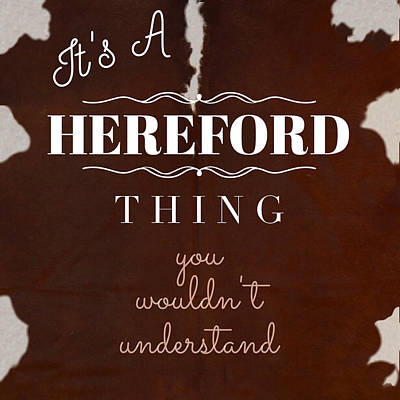 It's A Hereford Thing You Wouldn't Understand Poster