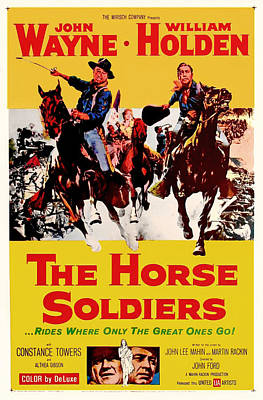 John Wayne And William Holden In The Horse Soldiers 1959 Poster by Mountain Dreams