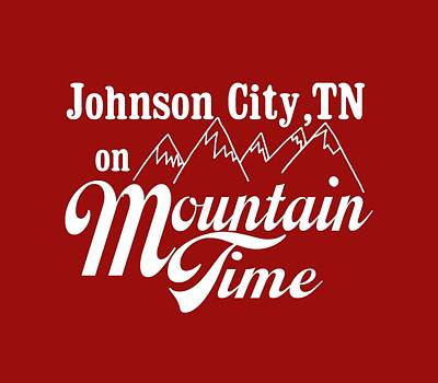 Poster featuring the digital art Johnson City Tn On Mountain Time by Heather Applegate