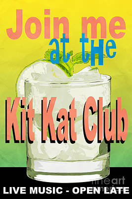 Join Me At The Kit Kat Club Poster by Edward Fielding
