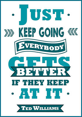 Just Keep Going Ted Williams Baseball Players Typography Poster Poster by Creative Ideaz