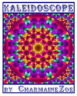 Poster featuring the digital art Kaleidoscope 3 by Charmaine Zoe