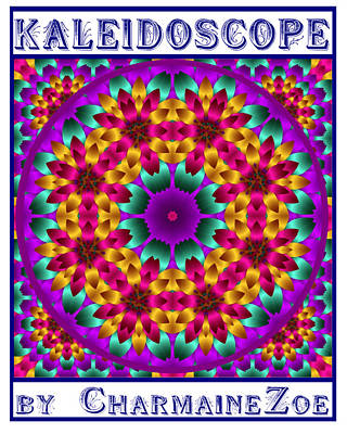 Poster featuring the digital art Kaleidoscope 4 by Charmaine Zoe