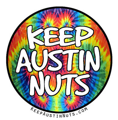 Keep Austin Nuts Poster by Ismael Cavazos