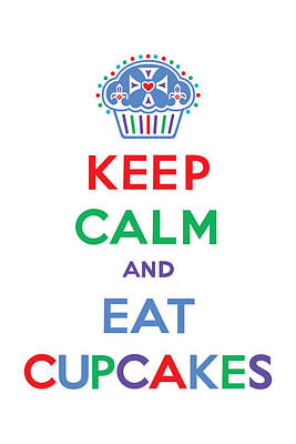 Keep Calm And Eat Cupcakes - Primary Poster