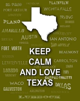 Keep Calm And Love Texas State Map City Typography Poster by Keith Webber Jr