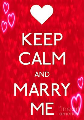 Keep Calm And Marry Me Poster by Daryl Macintyre