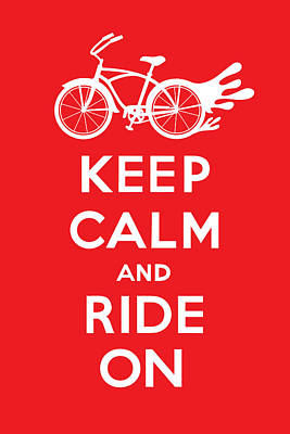 Keep Calm And Ride On Cruiser - Red Poster