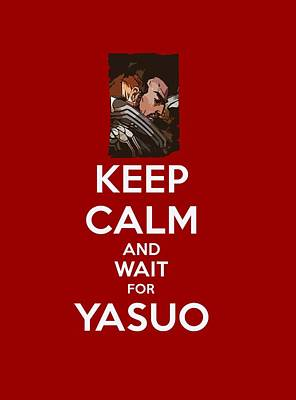 Keep Calm And Wait For Yasuo Poster