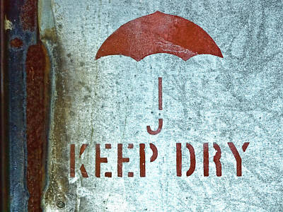 Keep Dry Sign Poster by Carol Leigh