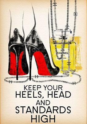 Keep Your Heels Head And Standards High Poster