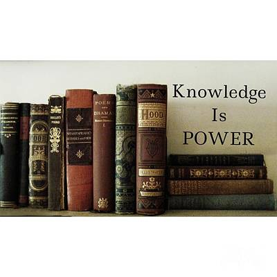 Knowledge Is Power Poster by Patricia E Sundik