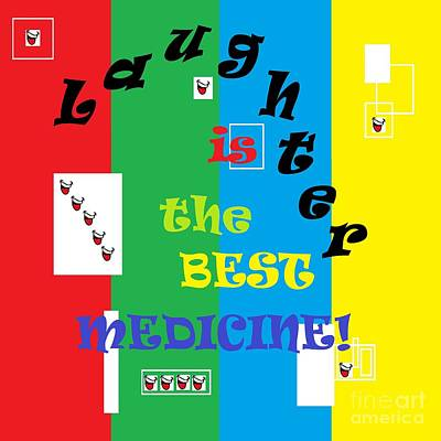 Laughter Is The Best Medicine Poster by Eloise Schneider