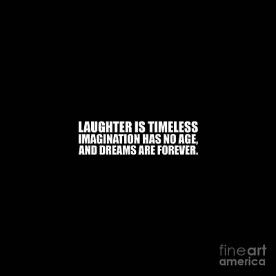 Laughter Is Timeless - Inspirational Quote Poster