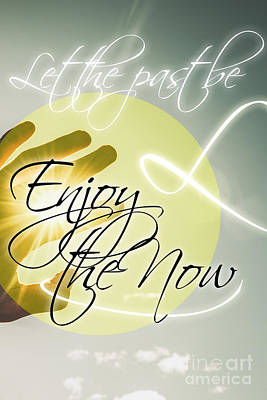Let The Past Be. Enjoy The Now Poster