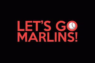 Let's Go Marlins Poster by Florian Rodarte