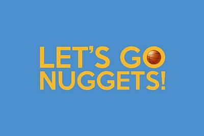Let's Go Nuggets Poster by Florian Rodarte