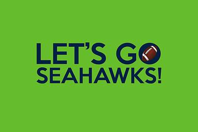 Let's Go Seahawks Poster by Florian Rodarte