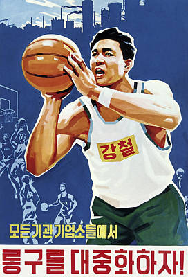 Let's Popularize Basketball In North Korea Poster by Daniel Hagerman