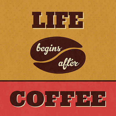 Life Begins After Coffee Poster by Naxart Studio