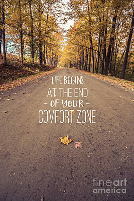 Life Begins At The End Of Your Comfort Zone Poster by Edward Fielding