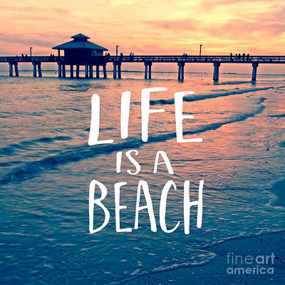 Life Is A Beach Tee Poster by Edward Fielding