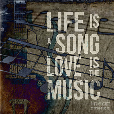 Life Is A Song Love Is The Music Poster by Edward Fielding