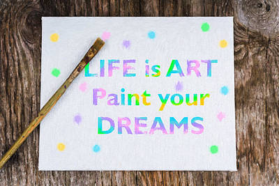 Life Is Art Paint Your Dreams Poster