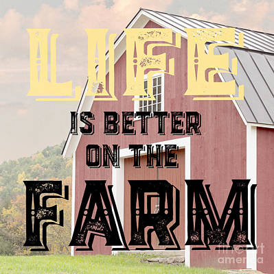 Life Is Better On The Farm Poster by Edward Fielding