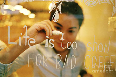 Life Is Too Short For Bad Coffee Poster by Dean Harte