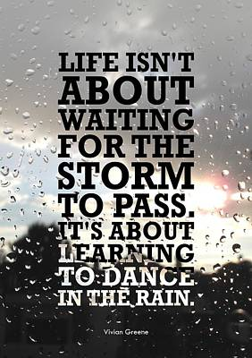 Life Isnot About Waiting For The Storm To Pass Quotes Poster Poster by Lab No 4