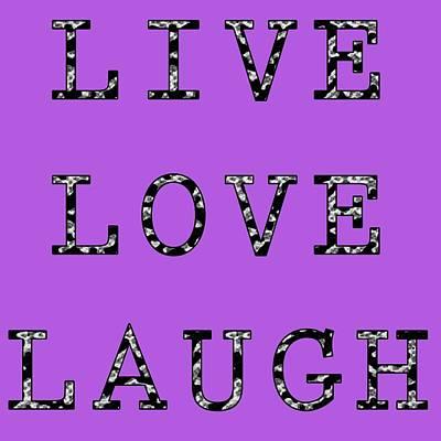 Poster featuring the digital art Live Love Laugh by Jennifer Hotai