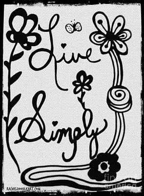 Poster featuring the drawing Live Simply by Rachel Maynard