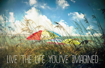 Live The Life You've Imagined Poster by Tammy Wetzel