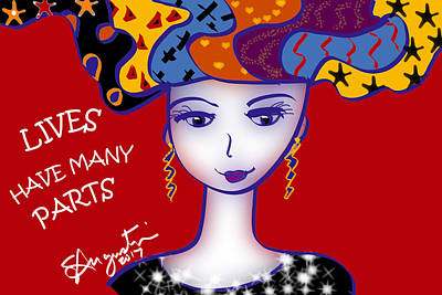 Lives Have Many Parts Poster by Sharon Augustin