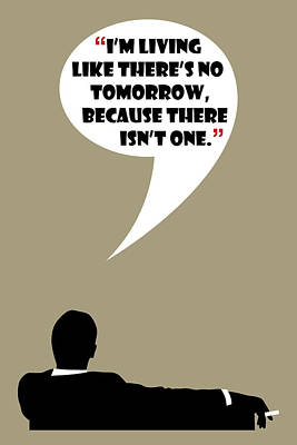 Living Like No Tomorrow - Mad Men Poster Don Draper Quote Poster
