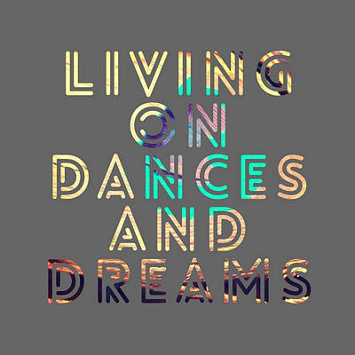 Living On Dances And Dreams Poster by Brandi Fitzgerald