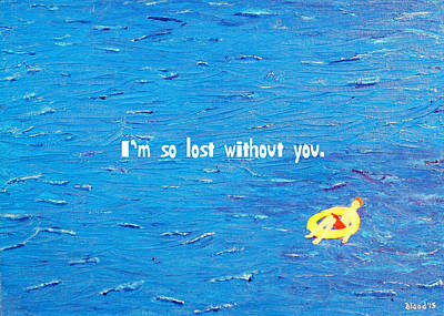 Lost Without You Greeting Card Poster
