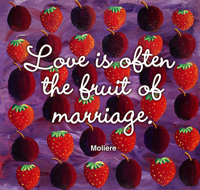 Love Is Often The Fruit Of Marriage Poster by Image Zone