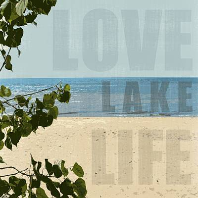 Poster featuring the photograph Love Lake Life by Michelle Calkins
