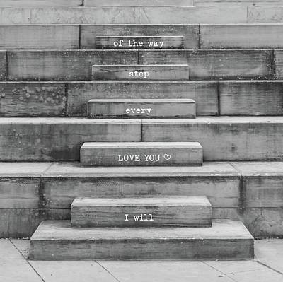 Love You Every Step Black And White Poster by Terry DeLuco