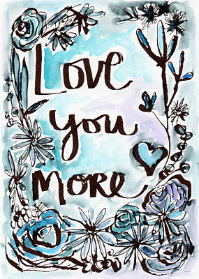 Love You More- Watercolor Art By Linda Woods Poster by Linda Woods